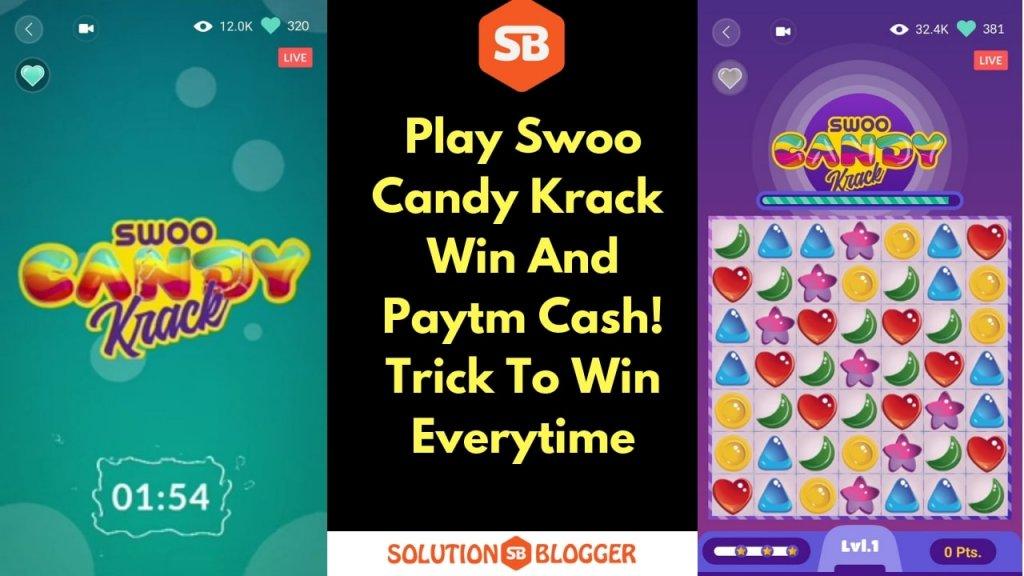 How To Play Swoo Candy Krack | Win Paytm Cash | Tricks | APK | Mod