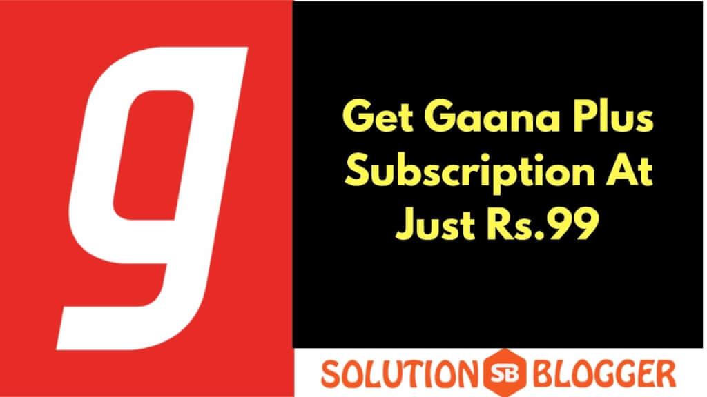 Gaana Plus Subscription For Free | Gaana+ Offer 99 RS Trick| Premium